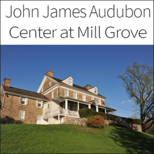 John James Audubon Center at Mill Grove