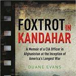 Foxtrot in Kandahar: A Memoir of CIA Officer in Afghanistan