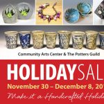 Community Arts Center and The Potters Guild Holiday Sale