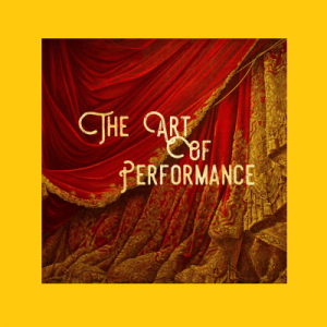 The Art of Performance: Art Show, Dramatic Perform...