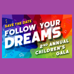 Follow Your Dreams Children's Gala