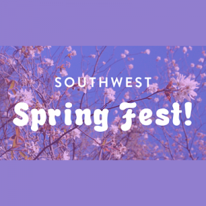 Southwest Spring Fest!