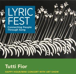 Lyric Fest's TUTTI FIOR – Happy Hour/Mini Concer...