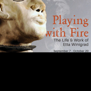 Playing with Fire: The Life and Work of Etta Winig...