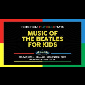 Beatles for Kids, presented by Rock and Roll Playh...