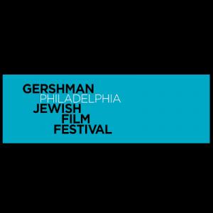 Gershman Philadelphia Jewish Film Festival