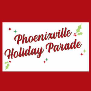Phoenixville Annual Holiday Parade, Tree Lighting & Winter Shopping Market