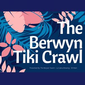 Berwyn Tiki Crawl