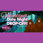 Valentine's Date Night Drop-Off