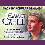 Emmet Cahill, Irish Tenor – Live in Concert!  POSTPONED