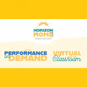 Horizon at Home - Virtual Theatre Classroom