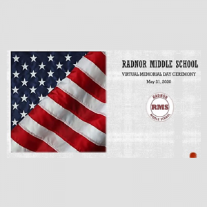 RADNOR MIDDLE SCHOOL MEMORIAL DAY ON-LINE CEREMONY...