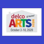 Delco Arts Week @ Home