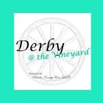 Derby at the Vineyard