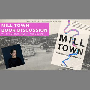 'Mill Town' Discussion with Author Kerri Arsenault...