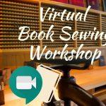 Virtual Book Sewing Workshop at Historic Sugartown