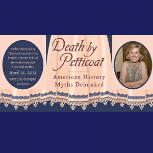"""Death by Petticoat"" debunked myths from American history"