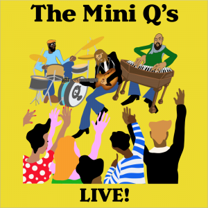 Friday Night Live Outdoor Concert - The Mini Q's f...