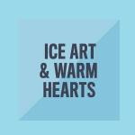 Ice Art & Warm Hearts