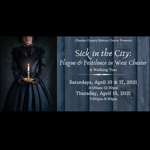 SICK IN THE CITY: A WALKING TOUR OF WEST CHESTER