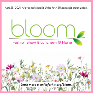 Unite for HER's Bloom @ Home Virtual Fashion Show & Luncheon