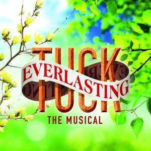 Tuck Everlasting The Musical- Mainstage at Upper D...