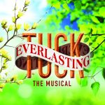 Tuck Everlasting The Musical- Mainstage at Upper Darby Summer Stage!