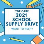 T&E Care School Supply Drive 2021