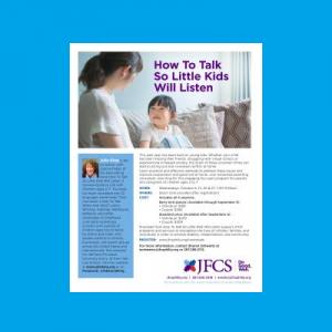 JFCS - How To Talk So Little Kids Will Listen