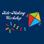 Kite- Making Workshop