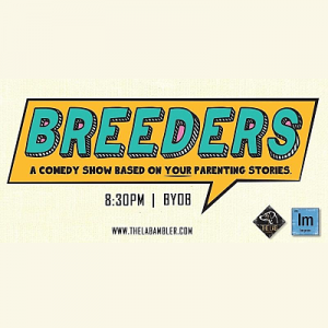 BREEDERS: A comedy show based on your parenting st...