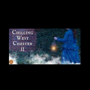 Chilling West Chester 2: A Dark History Walking To...