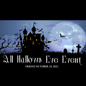 All Hallows Eve Event, Friday, Oct, 29, 2021 from ...