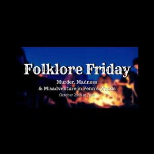 Folklore Friday: Murder, Madness & Misadventur...
